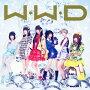 W.W.D���ߤؤ�����Ф�����(��������A CD+DVD)