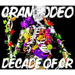DECADE OF GR [ <strong>GRANRODEO</strong> ]