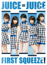 First Squeeze! (初回限定盤A 2CD+Blu-ray) [ Juice=