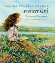 Pioneer Girl: The Annotated Autobiography PIONEER GIRL