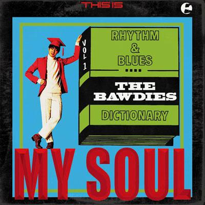 THE BAWDIES THIS IS MY SOUL (P-vine books) [ THE BAWDIES ]