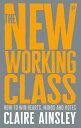 樂天商城 - The New Working Class: How to Win Hearts, Minds and Votes NEW WORKING CLASS [ Claire Ainsley ]