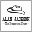 【輸入盤】Bluegrass Album [ Alan Jackson ]