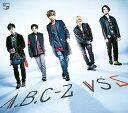 VS 5 (初回限定盤A CD+DVD) [ A.B.C-Z ]