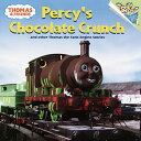 Percy's Chocolate Crunch and Other Thomas the Tank Engine Stories PERCYS CHOCOLATE CRUNCH & OTHE (Random House Picturebacks) [ David Mitton ]