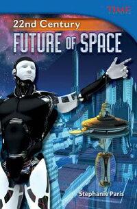 22ndCentury:FutureofSpace(LibraryBound)[StephanieKuligowski]