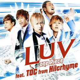 one Piece feat.TOC from <strong>Hilcrhyme</strong> [ LUV ]