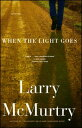 When the Light Goes WHEN THE LIGHT GOES [ Larry McMurtry ]