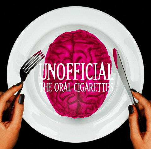 UNOFFICIAL (初回限定盤 CD+DVD) [ THE ORAL CIGARETTES ]
