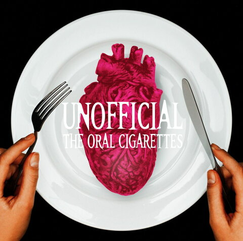 UNOFFICIAL [ THE ORAL CIGARETTES ]