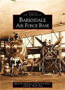 Barksdale Air Force Base BARKSDALE AIR FORCE BASE (Images of America)