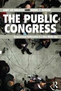 ThePublicCongress:CongressionalDeliberationinaNewMediaAge