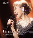 LIVE PRELUDE【Blu-ray】 [ 高橋真梨子 ...