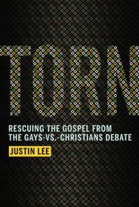 Torn:RescuingtheGospelfromtheGays-vs-ChristiansDebate[JustinLee]