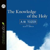 The Knowledge of the Holy [ A. W. Tozer ]