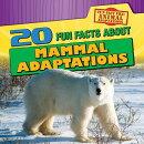 20 Fun Facts about Mammal Adaptations