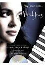 【輸入楽譜】ジョーンズ, Norah: プレイ ピアノ with ノラ ジョーンズ(CD付) [ ジョーンズ, Norah ]