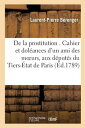 de la Prostitution . Cahier Et Doleances D'Un Ami Des Moeurs, Adresses Specialement FRE-DE LA PROSTITUTION CAHIER (Sciences Sociales)
