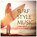 SURF STYLE MUSIC -SUNSET BEACH MELODY- [ (V.A.) ]