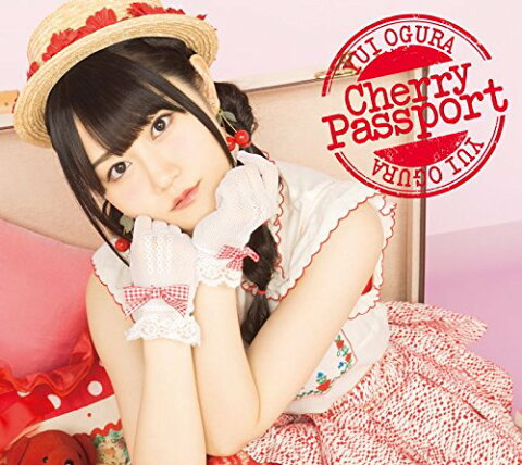 Cherry Passport (CD+DVD) [ 小倉唯 ]