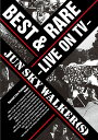 BEST RARE〜LIVE ON TV〜 JUN SKY WALKER(S)