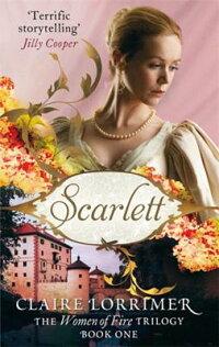 Scarlett:TheWomenofFireTrilogy:BookOne[ClaireLorrimer]