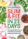 Slim and Fit in 21 Days: Three-Week Diet and Exercise Plan; Feel Healthier and Look Fabulous; Easy-T SLIM & FIT IN 21 DAYS