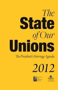 TheStateofOurUnions2012:ThePresident'sMarriageAgenda[W.BradfordWilcox]
