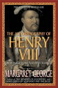 The Autobiography of Henry VIII: With Notes by His Fool, Will Somers AUTOBIOG OF HENRY VIII 3/E [ Margaret George ]