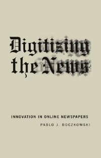 Digitizing_the_News��_Innovatio