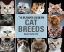 The Ultimate Guide to Cat Breeds: A Useful Means of Identifying the Cat Breeds of the World and How