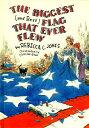 西洋書籍 - The Biggest (and Best) Flag That Ever Flew [ Rebecca Jones ]