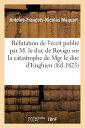 樂天商城 - Refutation de L'Ecrit Publie Par M. Le Duc de Rovigo Sur La Catastrophe de Mgr Le Duc D'Enghien: , A FRE-REFUTATION DE LECRIT PUBLI (Histoire) [ Maquart-A-F-N ]