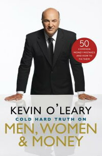 TheColdHardTruthonMen,Women,andMoney:50CommonMoneyMistakesandHowtoFixThem[KevinO'Leary]