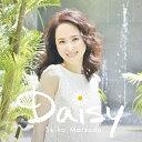 Daisy [ 松田聖子 ]