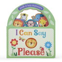 I Can Say Please: Peek-A-Boo Manners I CAN SAY PLEASE (Children's Take-Along Board Book with Peeks and Handle)