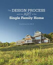 The Design Process and the Art of the Single Family