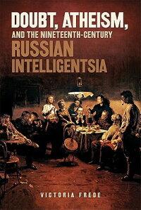 Doubt,Atheism,andtheNineteenth-CenturyRussianIntelligentsia