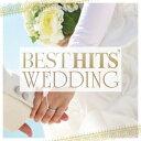 Best Hits'Wedding [ (オムニバス) ]
