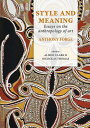 楽天楽天ブックスStyle and Meaning: Essays on the Anthropology of Art STYLE & MEANING [ Anthony Forge ]