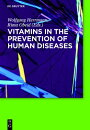 Vitamins in the Prevention of Human Diseases