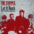ザ・ストライプス presents Let It Rock 〜 Rock `n' Roll 60th Anniversary