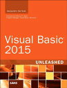 Visual Basic 2015 Unleashed VISUAL BASIC 2015 UNLEASHED (Unleashed) [ Alessandro Del Sole ]
