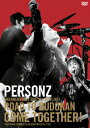 PERSONZ DREAMERS ONLY SPECIAL 2014-2015 ROAD TO BUDOKAN COME TOGETHER! [ PERSONZ ]