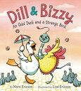 Dill & Bizzy: An Odd Duck and a Strange Bird [ Nora Ericson ]