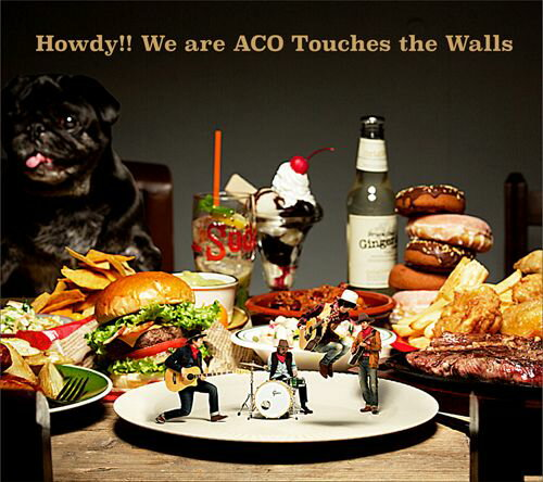Howdy!! We are ACO Touches the Walls (�������� CD��DVD)