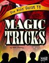 The Kids' Guide to Magic Tricks KIDS GT MAGIC TRICKS (Edge Books: Kids' Guides (Library))
