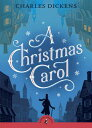 A Christmas Carol CHRISTMAS CAROL (Puffin Classics) Charles Dickens