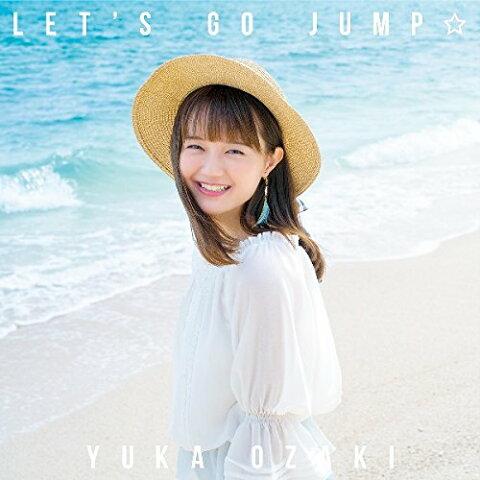 【先着特典】LET'S GO JUMP☆ (ICカードステッカー付き) [ 尾崎由香 ]