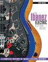 The Ibanez Electric Guitar Book: A Complete History of Ibanez Electric Guitars IBANEZ ELECTRIC GUITAR BK [ Tony Bacon ]